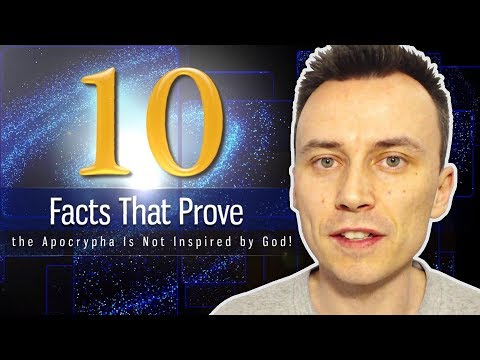 10 FACTS That PROVE the APOCRYPHA Is NOT INSPIRED by God !!!