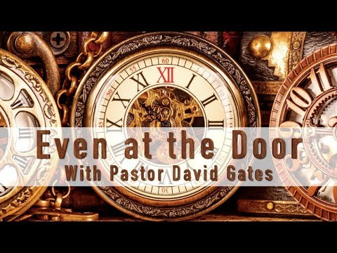 """""""Even at the Door"""" by Uncle David Gates"""