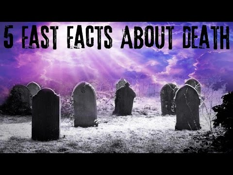 5 FAST FACTS About DEATH | The TRUTH Will SHOCK You !!!