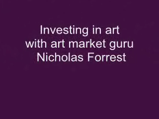 Investing in Art with Nicholas Forrest