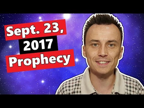 SEPTEMBER 23, 2017 PPROPHECY | What Will Really Happen?