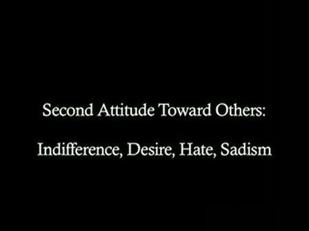 Second Attitude Toward Others: Indifference, Desire, Hate, Sadism