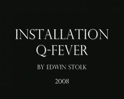 installation: Q-fever by Edwin Stolk 2008