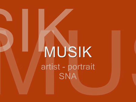 MUSIK  artist - portrait SNA