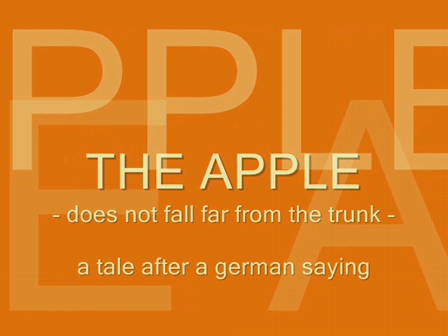 THE APPLE  -does not fall far from the trunk
