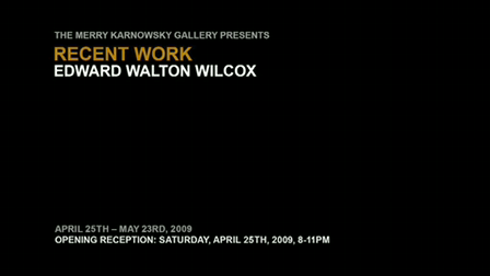 INTRODUCING EDWARD WALTON WILCOX @ MERRY KARNOWSKY GALLERY