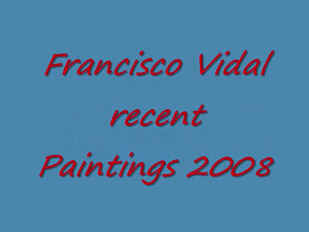 FranciscoVidal,new Painings and drawings