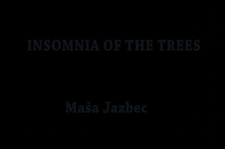 Insomnia of the trees