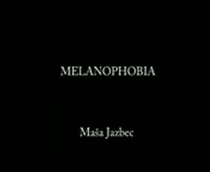 Melanophobia