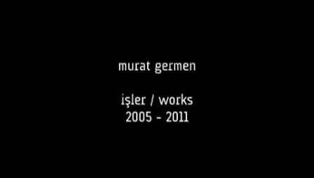murat germen : works 2005-2011 (updated as of feb 2011)