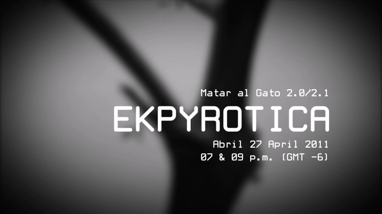 Matar al Gato 2.0/2.1: Ekpyrotica (Multimedia Performance Trailer)
