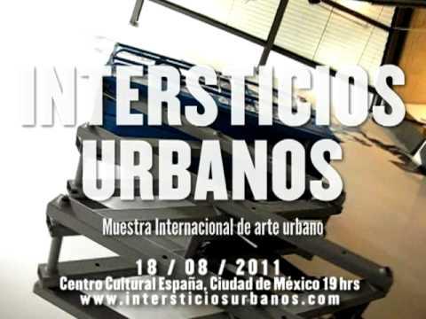 INTERSTICIOS URBANOS Muestra Internacional de arte urbano