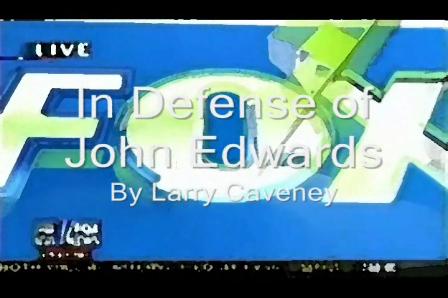 In Defense of John Edwards by Larry Caveney