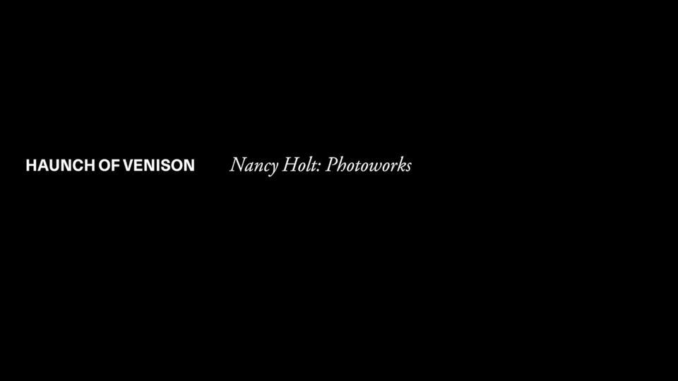 Nancy Holt at Haunch of Venison, London (2012)
