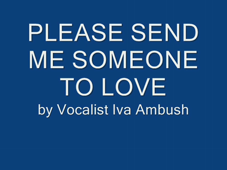 Please Send Me Someone To Love