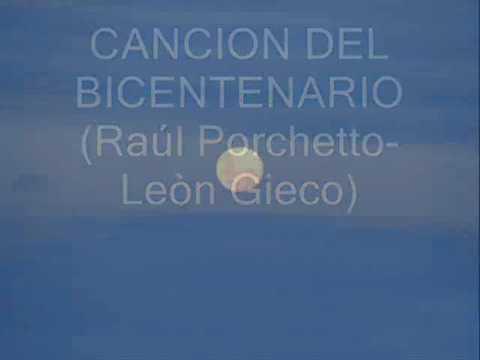 Tema oficial del Bicentenario. León Gieco y Raúl Porcheto
