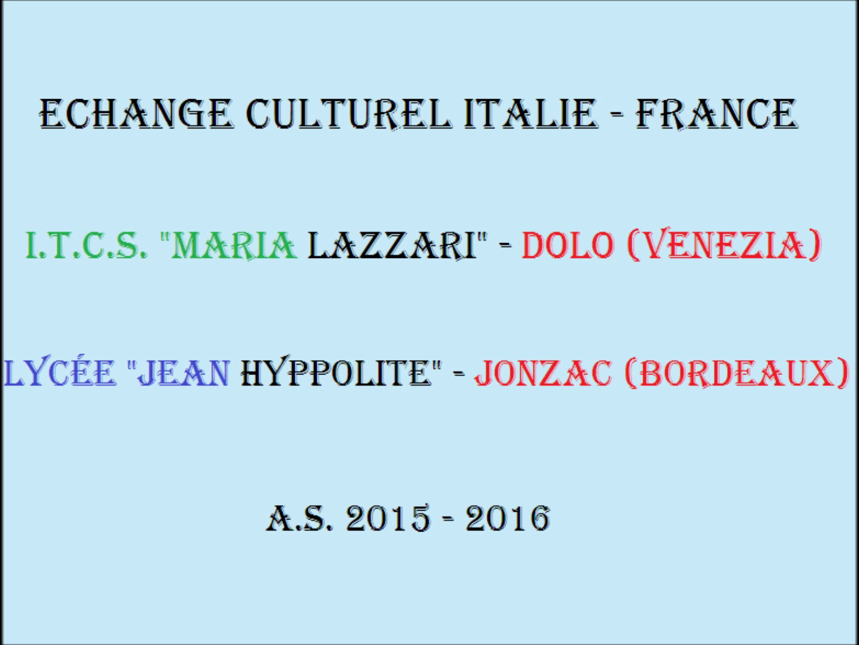 Scambio con Lycée 'Jean Hyppolite' Jonzac (Bordeaux) 2016