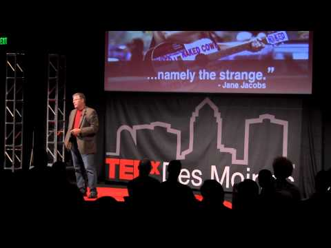 TEDxDesMoines - Mike Wagner - The Positive Power of Being Strange