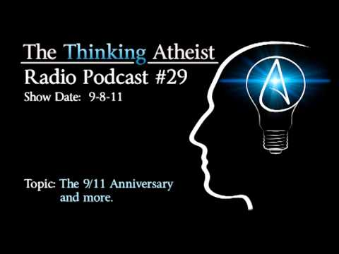The 9-11 Anniversary and More - The Thinking Atheist Radio Podcast #29
