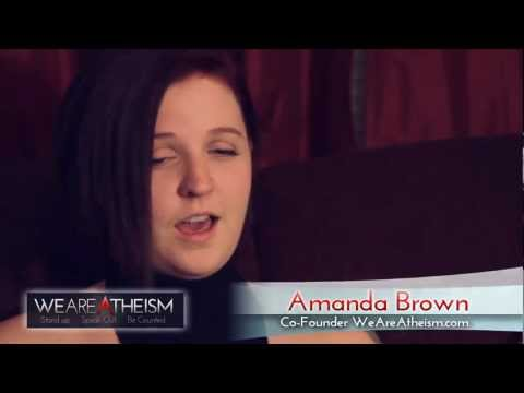 "Amanda Brown - Co-Founder, ""We Are Atheism"""