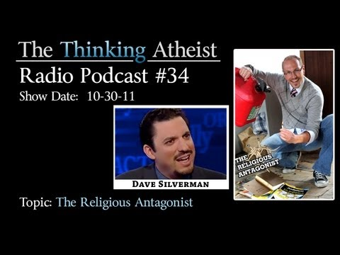 The Religious Antagonist - The Thinking Atheist Radio Podcast #34