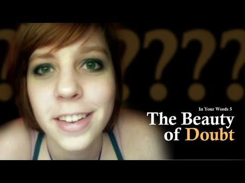 The Beauty of Doubt