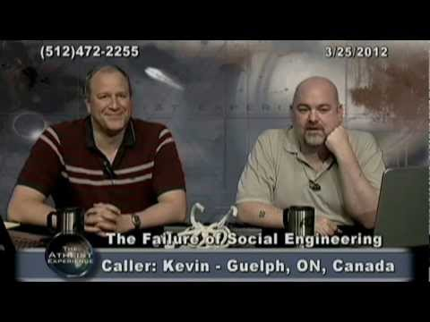 The Failure of Social Engineering - The Atheist Experience #754 (full episode)
