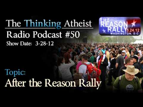 After The Reason Rally - The Thinking Atheist Radio Podcast #50