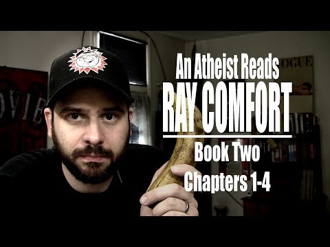 Book Two, Chapters 1-4 - An Atheist Reads Ray Comfort