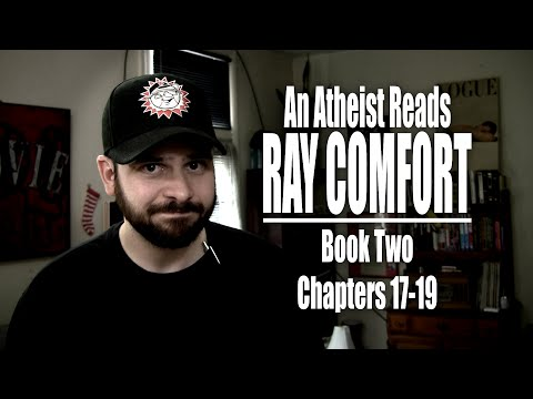 Book Two, Chapters 17-19 - An Atheist Reads Ray Comfort