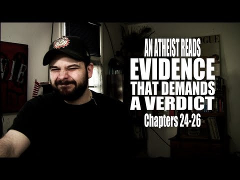 Chapters 24-26 - An Atheist Reads Evidence That Demands a Verdict