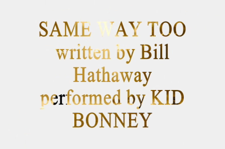 Same Way Too BILL HATHAWAY and KID BONNEY 1999