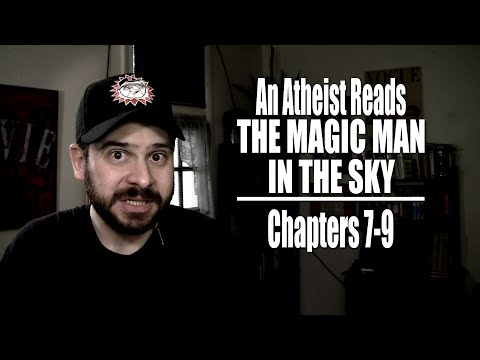 Chapters 7-9 - An Atheist Reads The Magic Man in the Sky