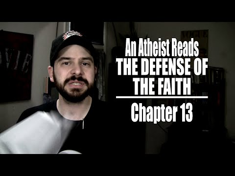 Chapter 13 - An Atheist Reads The Defense of the Faith