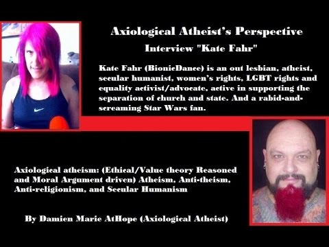 "Axiological Atheist Interview EP (9) Interview ""Kate Fahr (BionicDance)"""