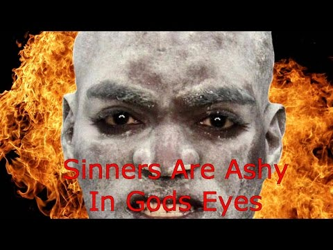 Pastors Sunday Sermon - Sinners Are Ashy!