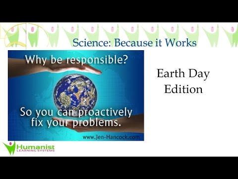 Science: Because it works: Earth Day Edition