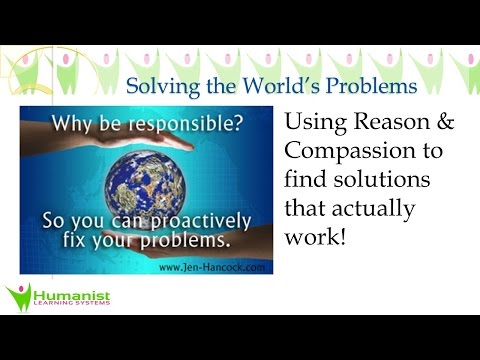 Solving the Worlds Problems - Humanistically