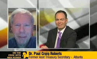 Fun with Max Keiser and Paul Craig Roberts