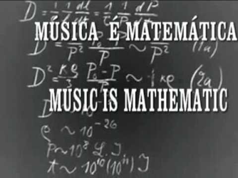 MUSICA É MATEMATICA ( MUSIC IS MATH)