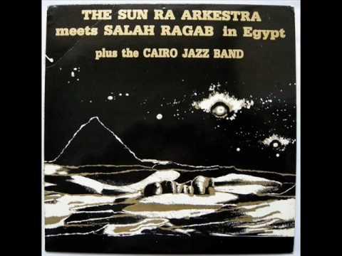 SALAH RAGAB meets THE SUN RA ARKESTRA [Oriental mood]