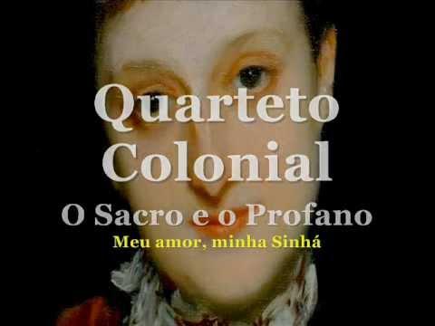 Meu Amor, Minha Sinhá - Anônimo (Séc. XVIII) - Quarteto Colonial