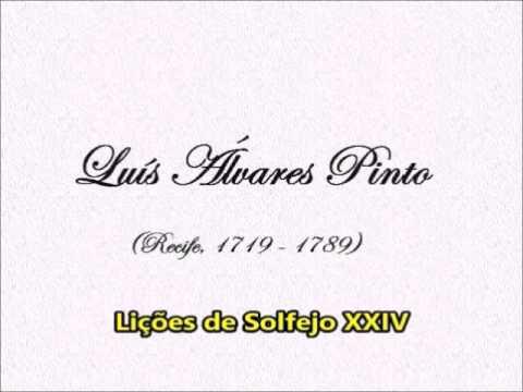 Luís Álvares Pinto - Lições De Solfejo XXII, XXIII, XXIV E XXV