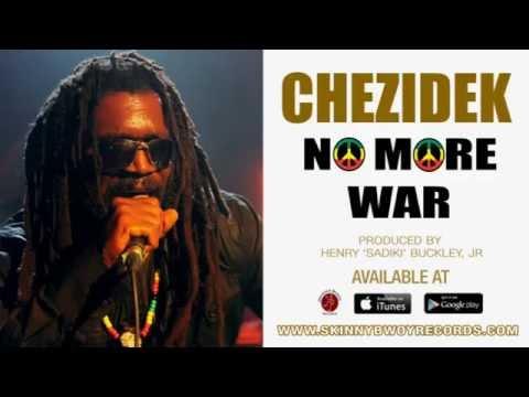 Chezidek - No More War   Skinny Bwoy Records   Reggae   Sea of Love Riddim   2015