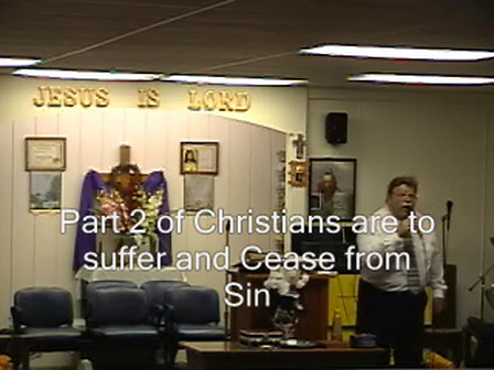 Part 2 of Christians are to suffer and Cease from Sin