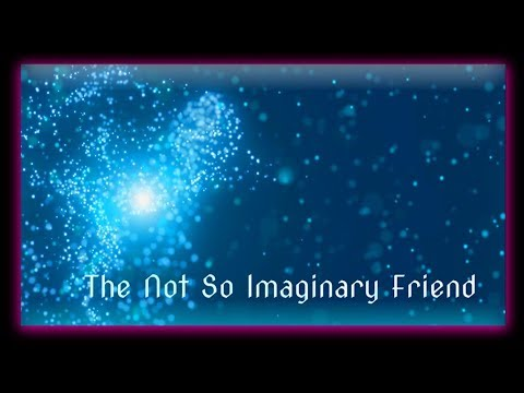 The Not So Imaginary Friend