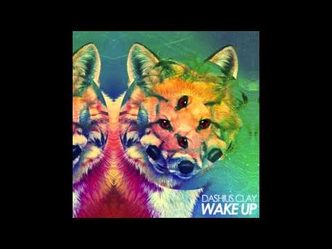 Dashius Clay - Wake Up