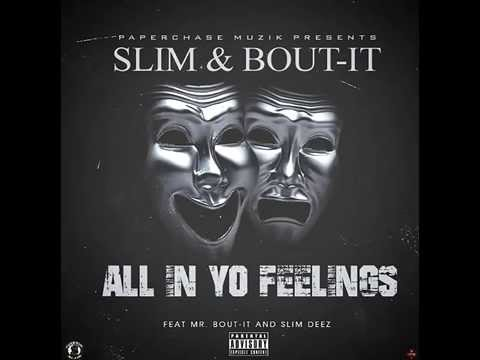 Slim & Bout-It - All In Yo feelings
