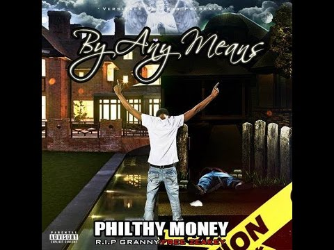 Philthy Money - By Any Means *Explicit