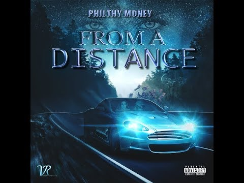 Philthy Money - From A Distance (V-2) *Explicit